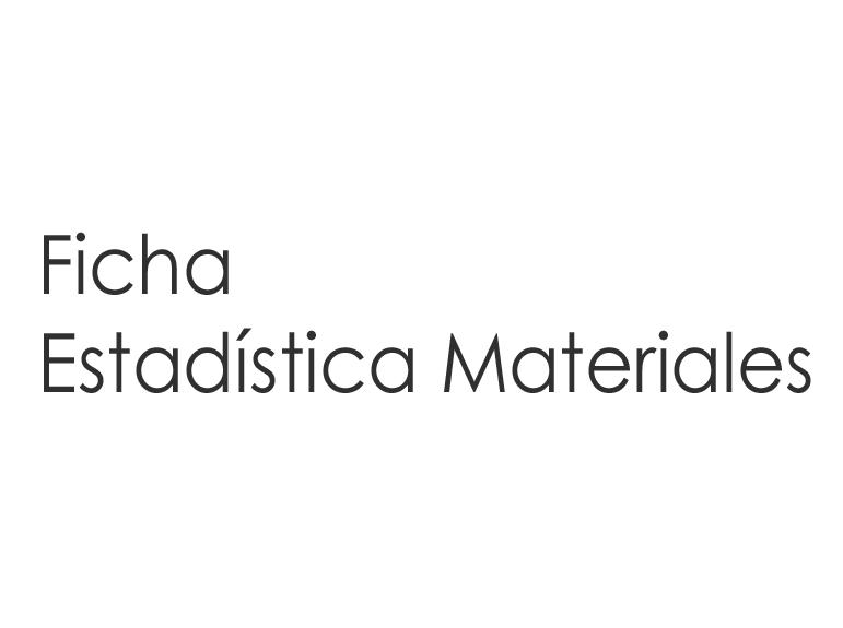 Ficha Estadística Materiales